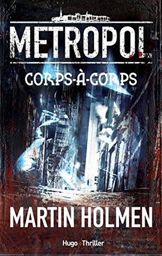 Metropol : corps-à-corps - Martin Holmen