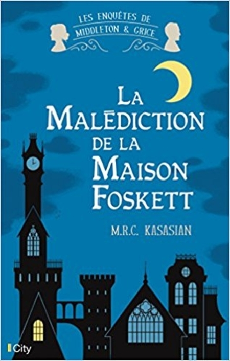 La malédiction de la maison Foskett de M.R.C. Kasasian