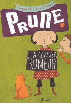 • Prune : La grosse rumeur (T. 1) de Séverine Viadal et Kris Di Giacomo