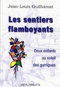 - Jean-Louis GUILHAMAT- Les sentiers flamboyants
