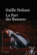 Gaëlle Nohant, La part des flammes, Héloïse d'Ormesson