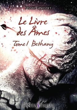 Le Livre des Âmes – Tome 1 : Bethany - Sylvie Ginestet
