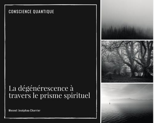 4 : La dégénérescence à travers le prisme spirituel