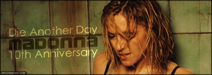 Madonna - Die Another Day 10th