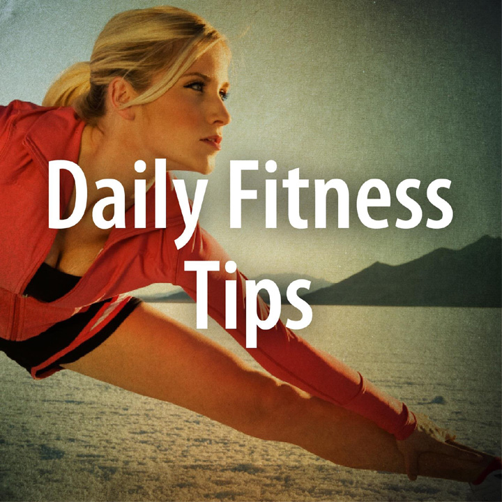 Daily Fitness Tips for You