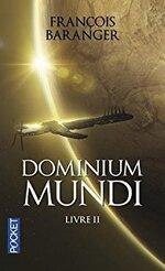 BARANGER  François -  Dominium Mundi Livres 1 et 2