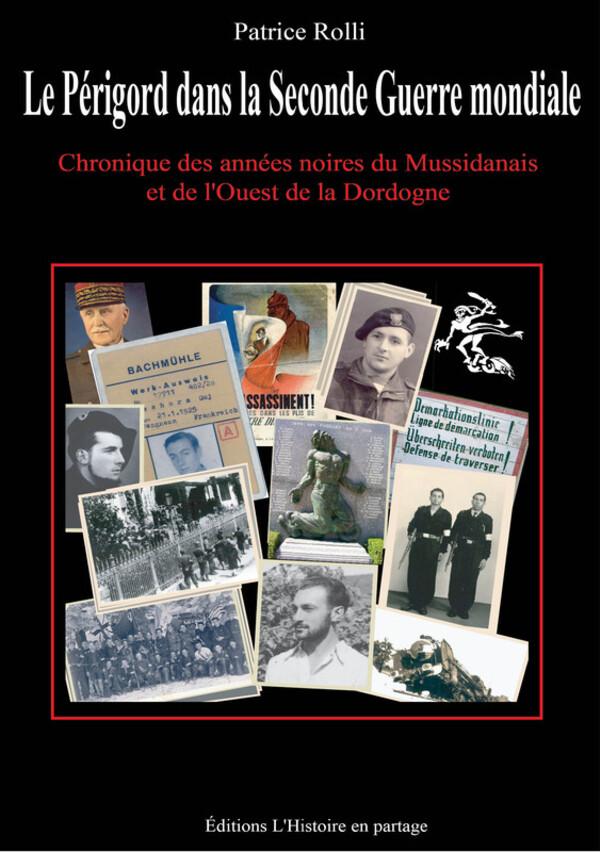 Patrice Rolli - La Dordogne dans la Seconde Guerre mondiale
