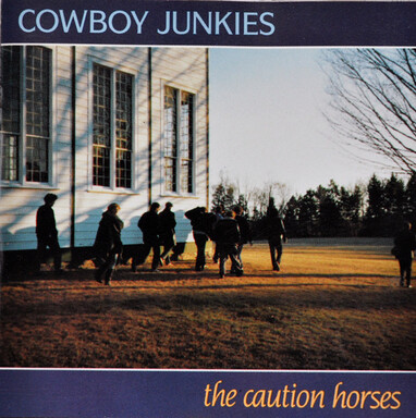 Suite Logique : Cowboy Junkies - The Caution Horses (1990)