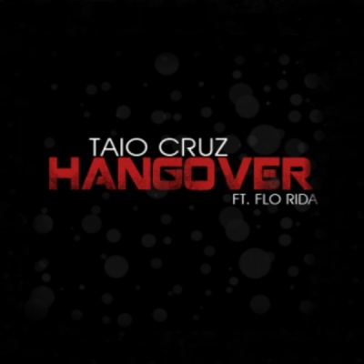 NEW MUSIC : Taio Cruz feat. Flo Rida – Hangover