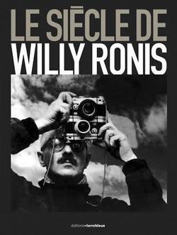 Le siècle de Willy Ronis par Françoise Denoyelle
