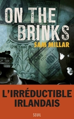 On the Brinks, Sam MILLAR
