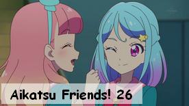 Aikatsu Friends! 26