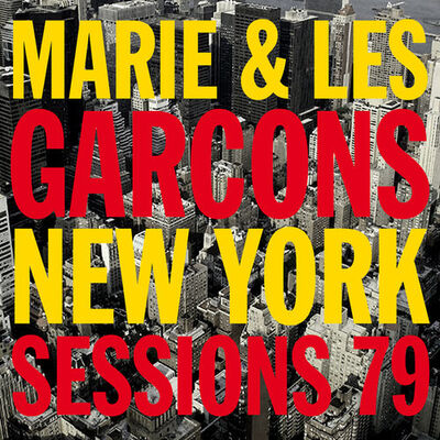 Frenchy but Chic # 85 : Marie et les Garçons - New York Sessions EP - 1979