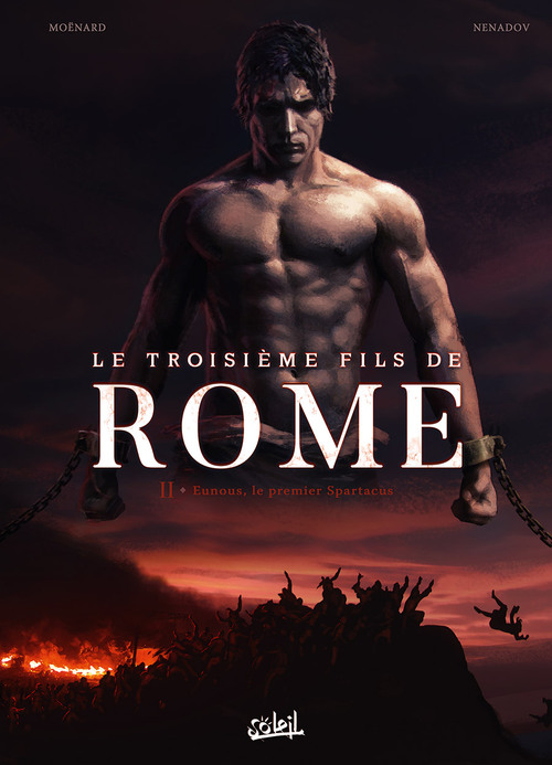 Le troisième fils de Rome - Tome 02 Eunous, le premier Spartacus - Moënard & Nenadov
