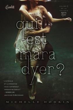 Mara Dyer, Tome 1: Qui est Mara Dyer de Michelle Hodkin