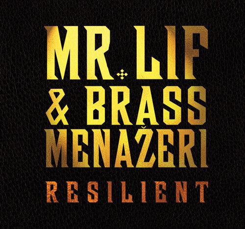 Mr. Lif & Brass Menažeri - Resilient (2017) [Alternative Hip Hop]