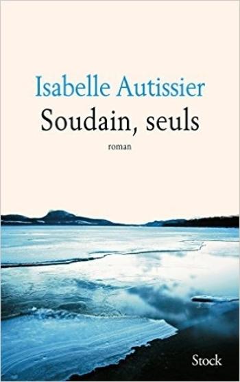 Soudain seuls Isabelle Autissier