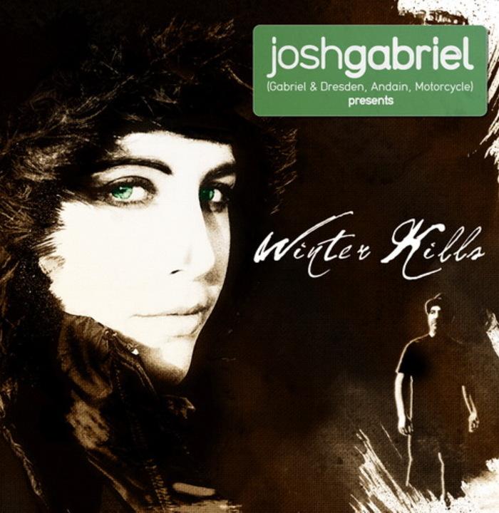 JOSH GABRIEL - Winter Kill, Style Transe, POP MUSIQUE (Rubrique)