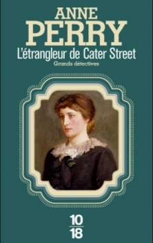 Charlotte et Thomas Pitt, tome 1, L'Etrangleur de Cater Street ; Anne Perry