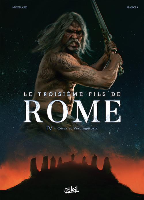 Le troisième fils de Rome - Tome 04 César et Vercingétorix - Moënard & Nenadov