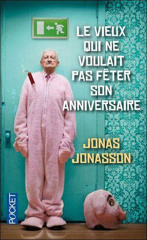 L'homme qui ne voulait pas fêter son anniversaire de Jonas Jonasson