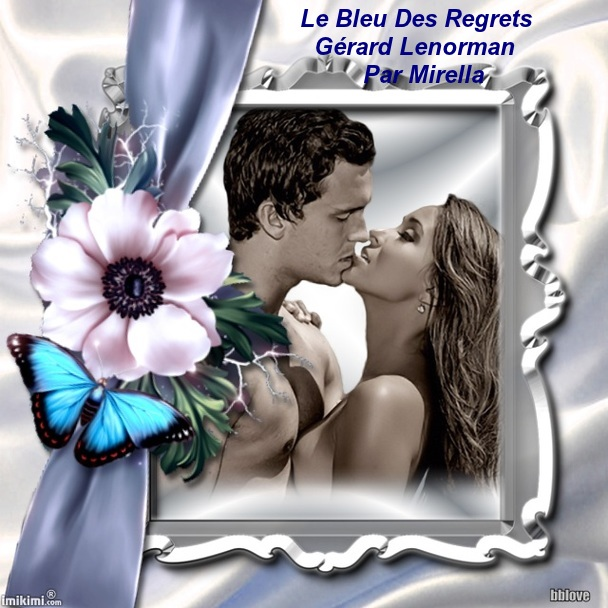 Le Bleu Des Regrets   Gérard Lenorman   Par Mirella