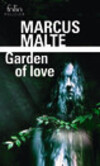 Garden of love, Marcus MALTE