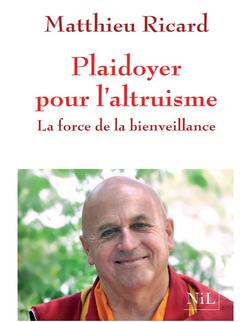 """A la découverte du """"Playdoyer pour l'altruisme"""" de Matthieu Ricard"""
