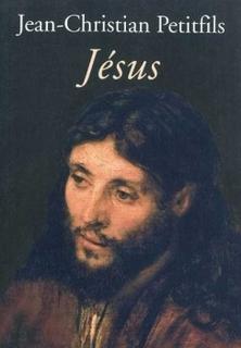 Jésus ; Jean-Christian Petitfils