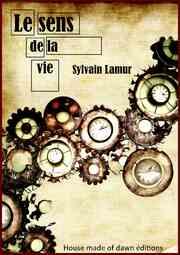 Le sens de la vie (Sylvain Lamur)