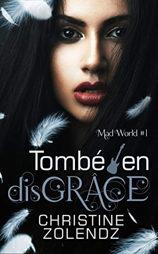 Mad World, tome 1 : Tombé en disGRÂCE