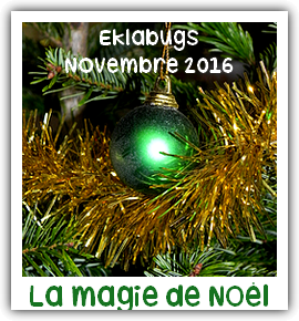 Eklabugs - Novembre 2016 | La magie de Noël