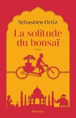 Sébastien ORTIZ - La solitude du bonsaï
