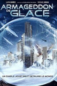 Armageddon de glace : Une mystérieuse boule à neige, à l'énergie très étrange, est retrouvée par la famille Miller sur le pas de leur porte, emballée dans un paquet semblable à celui d'un cadeau de Noël. Dès la première utilisation de l'objet, une série de catastrophes naturelles inexplicables se déclenche sur la ville des Miller et peu à peu dans le monde entier. ...-----... De : Sheldon Wilson  Avec : Laura Harris, Michael Hogan, Magda Apanowicz plus  Genres : Science fiction, Aventure  Nationalité : Canadien