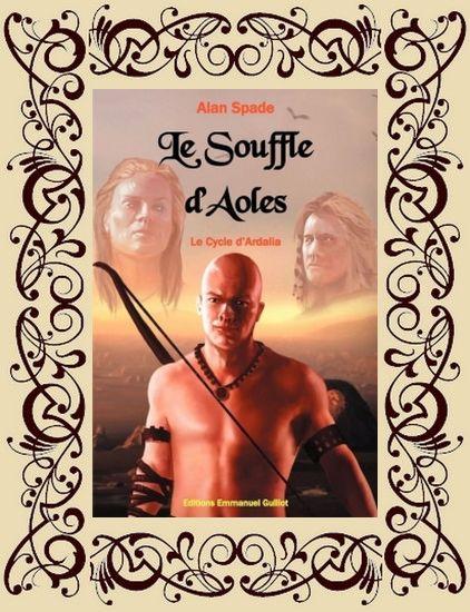 Le Cycle d'Ardalia, t1 : Le Souffle d'Aoles