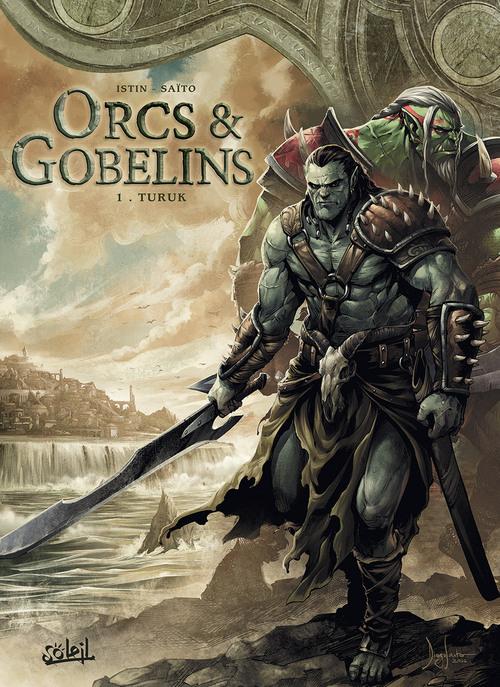 Orcs & gobelins - Tome 01 Turuk - Istin & Saito
