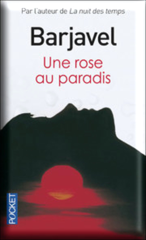 Une rose au paradis de René Barjavel  Challenge avec Marie mois de Janvier 2016