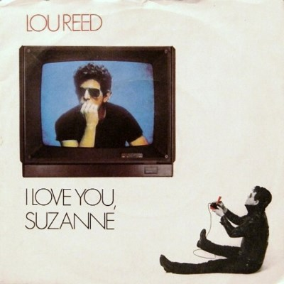 Lou Reed - I Love You Suzanne - 1984