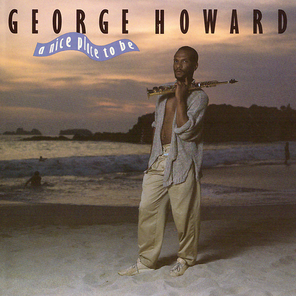 George Howard - A Nice Place To Be [1987]