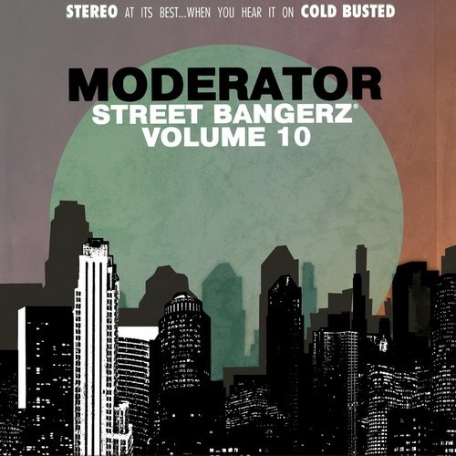 The Moderator - Street Bangerz Volume 10 (2016) [DJ , Alternative , Electro]