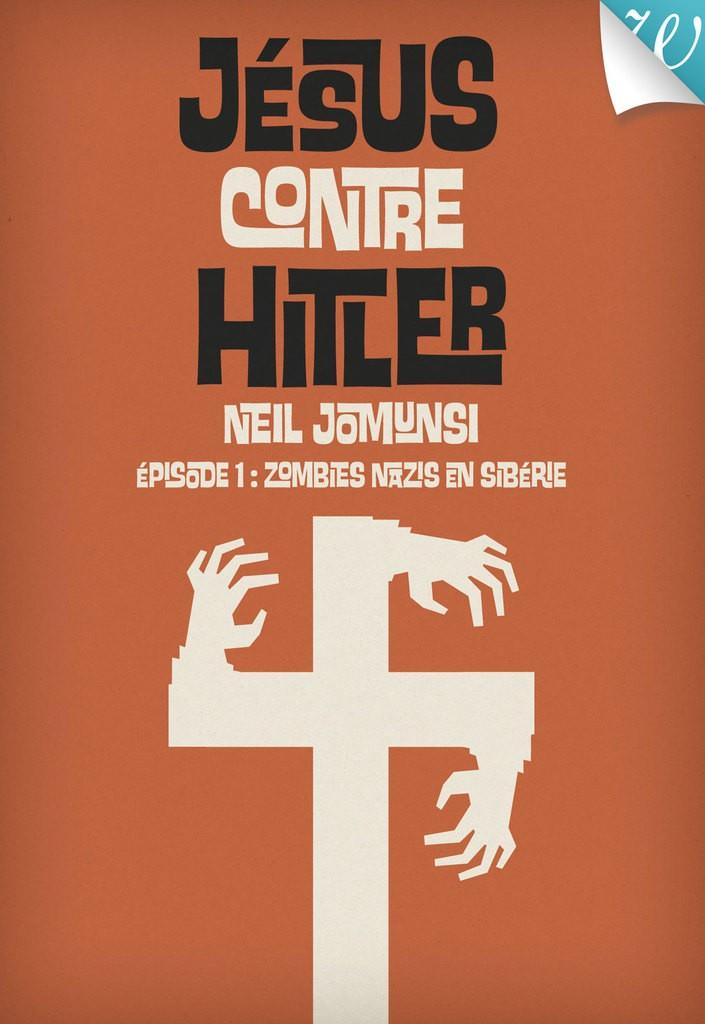 Jésus contre Hitler, tome 1 : Zombies nazis en Sibérie