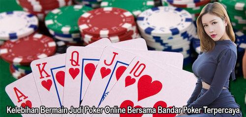 Kemudahan Bermain Judi Poker Online Bersama Bandar Poker Terpercaya