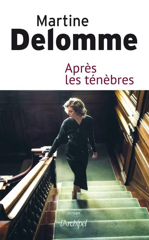 Après les ténèbres - Martine Delomme