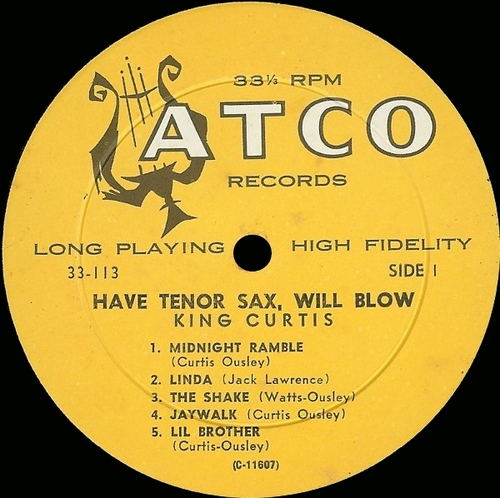 "King Curtis : Album "" Have Tenor Sax , Will Blow "" Atco Records 33-113 [ US ]"
