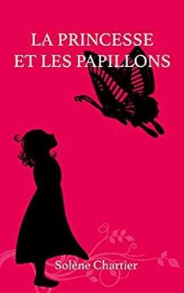 Chronique du conte {La princesse et les papillons}