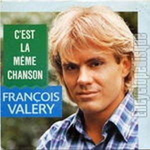 FRANCOIS VALERY - C'EST LA MEME CHANSON