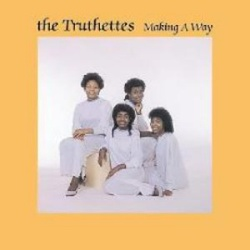The Truthettes - Making A Way - Complete LP