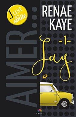 Aimer Renae Kaye. Tome 1 : Jay.