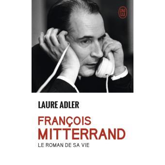 François Mitterand - Laure Adler