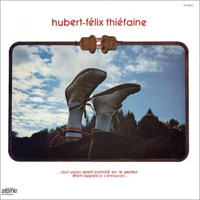 Ze Frenche Ouique - Saison 3 - Jour 5: Hubert-Félix Thiéfaine - Tout corps vivant branché sur le secteur étant appelé à s'émouvoir.. (1977)